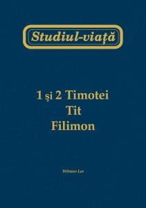 Studiul-viaţă 1 & 2 Tim, Tit, Filimon